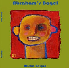 Abraham's Bagel is Misha Feigin's second collection of poetry. He has received the Thomas Merton Prize for Poetry and was awarded the Al Smith Fellowship for Creative Nonfiction. His other books include Searching for Irina and The Last Word in Astronomy, both by Fleur Publishing. - click the cover for more...